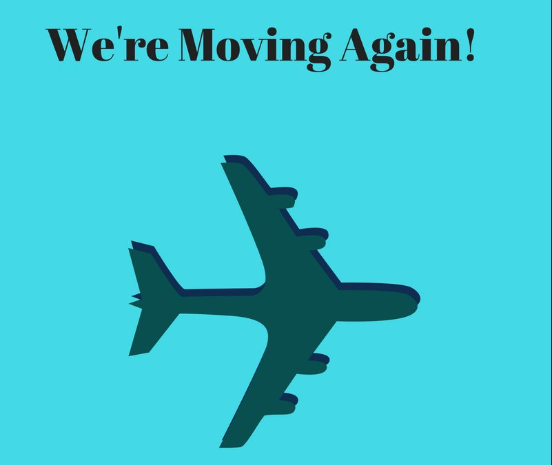 We're Moving…Again! Our Big News About A Big Adventure