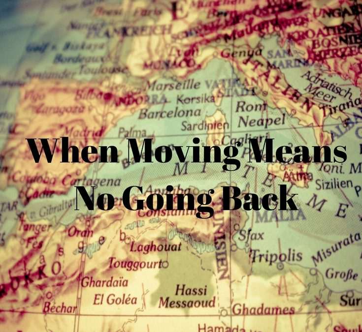 When Moving Means No Going Back